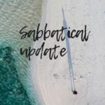 Sabbatical update